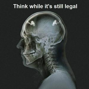 Think While It's Still Legal